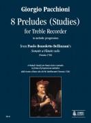 """Pacchioni, Giorgio : 8 Preludes (Studies) in melodic progression from Paolo Benedetto Bellinzani's """"Sonate a Flauto solo"""" (Venezia 1720) for Treble Recorder"""