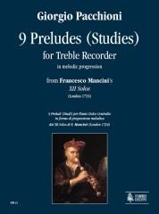 """Pacchioni, Giorgio : 9 Preludes (Studies) in melodic progression from Francesco Mancini's """"XII Solos"""" (London 1724) for Treble Recorder"""