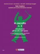 Anceschi, Alessandra - Bonfrisco, Irene - Spaggiari, Gabrielangela : In ascolto N. 3. Introduzione all'ascolto dell'opera