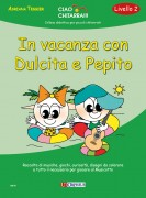 Tessier, Adriana : In vacanza con Dulcita e Pepito (Livello 2). Raccolta di musiche, giochi, curiosità, disegni da colorare e tutto il necessario per giocare al Musicotto