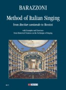 Barazzoni, Maurizia : Method of Italian Singing from 'Recitar cantando' to Rossini (with Examples and Exercises from Historical Treatises on the Technique of Singing)