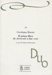 Bartei, Girolamo : Il primo libro de Ricercari a due voci (Roma 1618)