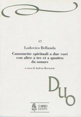 Bellanda, Lodovico : Canzonette spirituali a due voci con altre a tre et a quattro da sonare (Verona 1599)