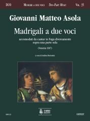 Asola, Giovanni Matteo : Madrigali a due voci accomodati da cantar in Fuga diversamente sopra una parte sola (Venezia 1587)