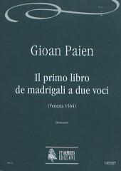 Paien, Gioan : Il primo libro de madrigali a due voci (Venezia 1564)