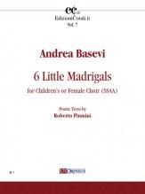 Basevi, Andrea : 6 Little Madrigals for Children's or Female Choir (SSAA)