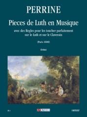 Perrine : Pieces de Luth en Musique avec des Regles pour les toucher parfaitement sur le Luth et sur le Clavessin (Paris 1680)