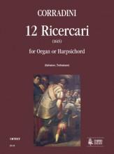 Corradini, Nicolò : 12 Ricercares (1615) for Organ or Harpsichord