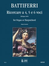 Battiferri, Luigi : Four-, Five- and Six-part Ricercares (Bologna 1669) for Organ or Harpsichord
