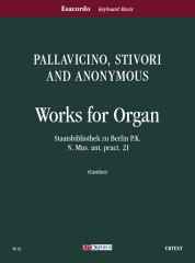 Pallavicino, Stivori and Anonymous : Works for Organ (Staatsbibliothek zu Berlin P.K. N. Mus. ant. pract. 21)