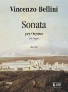 Bellini, Vincenzo : Sonata for Organ