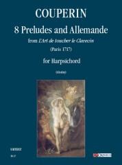 """Couperin, François : 8 Preludes and Allemanda from """"L'Art de toucher le Clavecin"""" for Harpsichord"""