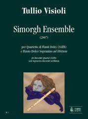 Visioli, Tullio : Simorgh Ensemble for Recorder Quartet (SATB) and Sopranino Recorder ad libitum