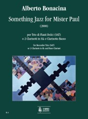 Bonacina, Alberto : Something Jazz for Mister Paul for Recorder Trio (SAT) or 2 Clarinets in B flat and Bass Clarinet (2008)