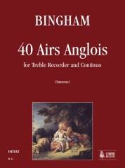 Bingham, George : 40 Airs Anglois for Treble Recorder and Continuo