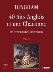 Bingham, George : 40 Airs Anglois et une Chaconne for Treble Recorder and Continuo