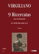 "Virgiliano, Aurelio : 9 Ricercatas from ""Il Dolcimelo"" for Treble Recorder in G"