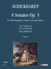 Schickhardt, Johann Christian : 6 Sonates Op. 5 for Treble Recorder, 2 Oboes, Viol and Continuo - Vol. 3: Sonatas Nos. 5-6