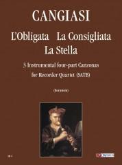 Cangiasi, Giovanni Antonio : L'Obligata, La Consigliata, La Stella. 3 instrumental four-part Canzonas (Milano 1614) for Recorder Quartet (SATB)