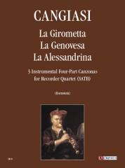Cangiasi, Giovanni Antonio : La Girometta, La Genovesa, La Alessandrina. 3 instrumental four-part Canzonas (Milano 1614) for Recorder Quartet (SATB)