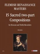 Flemish Renaissance Masters : 15 Sacred two-part Compositions for Descant and Treble Recorders