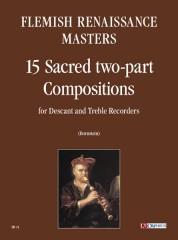 Flemish Renaissance Masters : 15 Sacred two-part Compositions for Descant and Treble Recorders