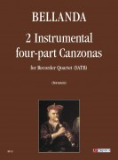 Bellanda, Lodovico : 2 Instrumental four-part Canzonas (Verona 1599) for Recorder Quartet (SATB)