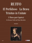 Ruffo, Vincenzo : El Perfidioso, La Brava, Trinitas in Unitate. 3 three-part Capricci for Descant, Treble and Tenor Recorders