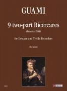 Guami, Francesco : 9 two-part Ricercares (Venezia 1588) for Descant and Treble Recorders
