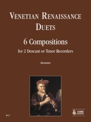 Venetian Renaissance Duets. 6 Compositions for 2 Descant or Tenor Recorders