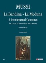 Mussi, Giulio : La Bandina, La Meduna. 2 Instrumental Canzonas (Venezia 1620) for 2 Viols (2 Violoncellos) and Continuo