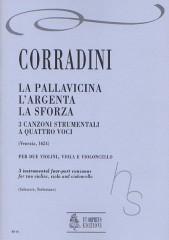 Corradini, Nicolò : La Pallavicina, L'Argenta, La Sforza. 3 Instrumental four-part Canzonas (Venezia 1624) for 2 Violins, Viola and Violoncello