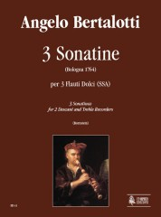 Bertalotti, Angelo : 3 Sonatinas (Bologna 1764) for 2 Descant and Treble Recorders