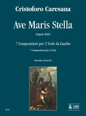 Caresana, Cristoforo : Ave Maris Stella. 7 Compositions (Napoli 1681) for 2 Viols