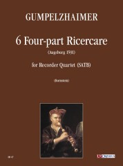 Gumpelzhaimer, Adam : 6 four-part Ricercares for Recorder Quartet (SATB)