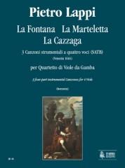 Lappi, Pietro : La Fontana, La Marteletta, La Cazzaga. 3 Instrumental four-part Canzonas (Venezia 1616) for 4 Viols