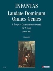 Infantas, Fernando de las : Laudate Dominum Omnes Gentes. 4 five-part Compositions (Venezia 1616) for 5 Viols