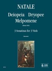 Natale, Pompeo : Deiopeia, Dryopee, Melpomene. 3 Sonatinas (Roma 1681) for 3 Viols