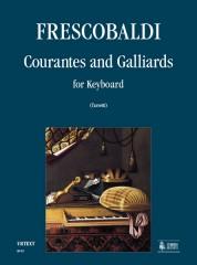 Frescobaldi, Girolamo : Courantes and Gaillards for Keyboard