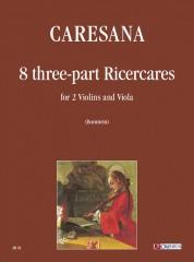 Caresana, Cristoforo : 8 three-part Ricercares for 2 Violins and Viola