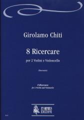 Chiti, Girolamo : 8 Ricercares for 2 Violins and Violoncello