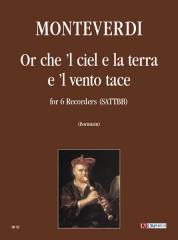 Monteverdi, Claudio : Or che 'l cielo e la terra e 'l vento tace for 6 Recorders (SATTBB)