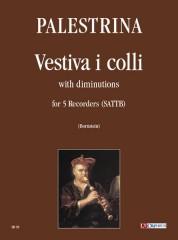 Palestrina, Giovanni Pierluigi da : Vestiva i colli with Diminutions for 5 Recorders (SATTB)
