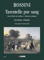 """Rossini, Gioachino : Tarentelle pur sang (from """"Péchés de vieillesse – Album de château"""") for Piano 4 Hands"""