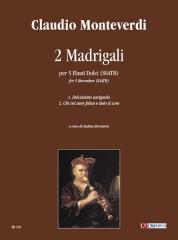 Monteverdi, Claudio : 2 Madrigals (Dolcissimo uscignolo, Chi vol aver felice e lieto il core) for 5 Recorders (SSATB)