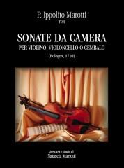 Marotti, Ippolito : Sonate da camera for Violin, Violoncello or Harpsichord (Bologna 1710)