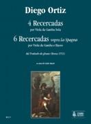 """Ortiz, Diego : 4 Recercadas for solo Viol and 6 Recercadas on """"La Spagna"""" for Viol and Basso from """"Trattado de glosas"""" (Roma 1553)"""