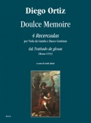 "Ortiz, Diego : Doulce Memoire. 4 Recercadas from ""Trattado de glosas"" (Roma 1553) for Viol and Continuo"