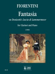 "Fiorentini, Luigi : Fantasia on Donizetti's ""Lucia di Lammermoor"" for Clarinet and Piano"