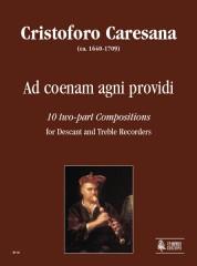 Caresana, Cristoforo : Ad coenam agni providi. 10 two-part Compositions for Descant and Treble Recorders